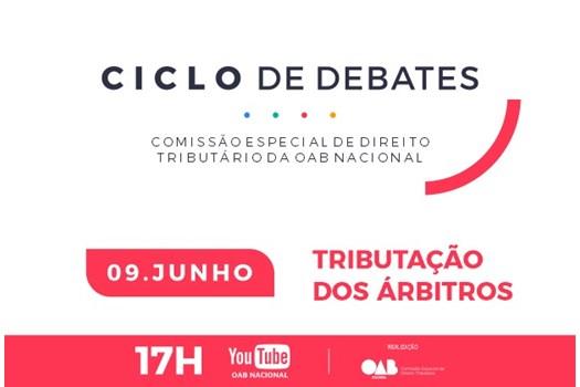 Tributação dos Árbitros encerra do Ciclo de Debates da Comissão de Direito Tributário